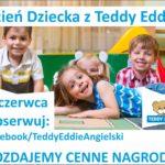 Dzień Dziecka z Teddy Eddie